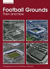 Football grounds. Then and now