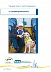 Access to Sports Stadia. The Guide Dog for the Blind  Association